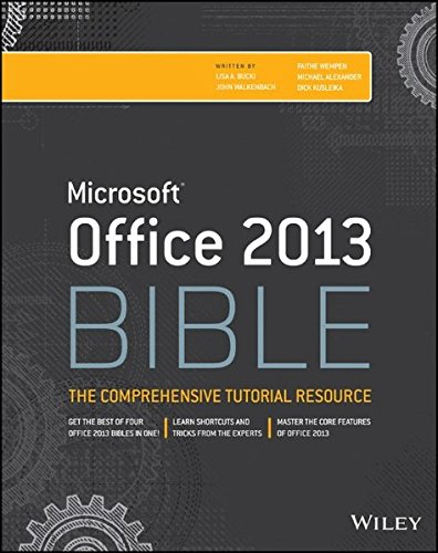 Office 2013 Bible: The Comprehensive Tutorial Resource (1118488091) by Bucki, Lisa A.; Walkenbach; Alexander, Michael; Kusleika, Dick; Wempen, Faithe
