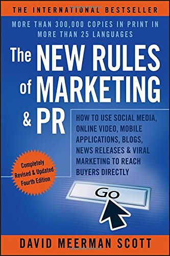 9781118488768: The New Rules of Marketing & PR: How to Use Social Media, Online Video, Mobile Applications, Blogs, News Releases, and Viral Marketing to Reach Buyers Directly