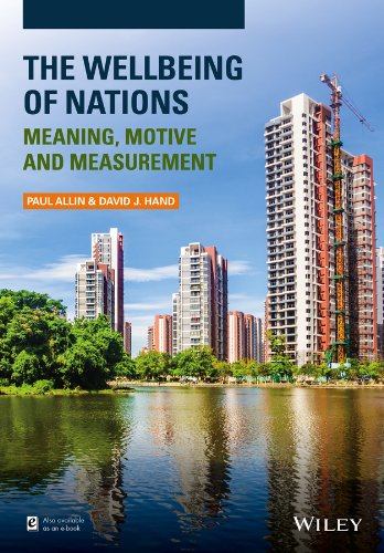 The Wellbeing of Nations: Meaning, Motive and Measurement: Paul Allin