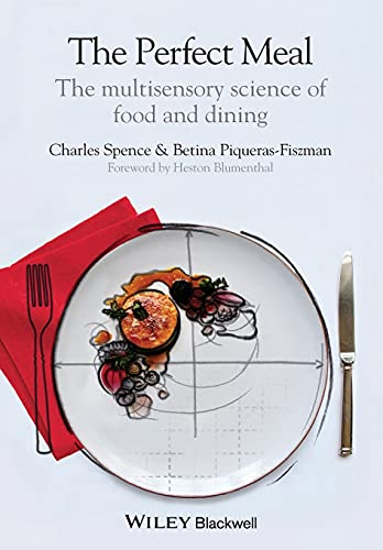 9781118490822: The Perfect Meal: The Multisensory Science of Food and Dining