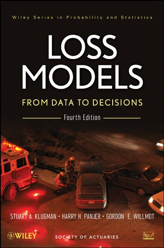 Loss Models: From Data To Decisions, Fourth