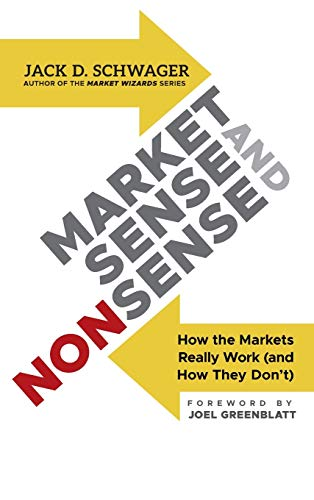 Market Sense and Nonsense: How the Markets Really Work (and How They Don't) (1118494563) by Schwager, Jack D.