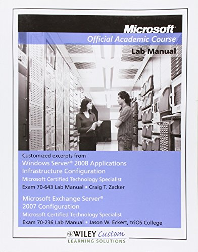 9781118494820: Microsoft Official Academic Course Lab Manual (Windows Server 2008 & Exchange Server 2007 Configurations)