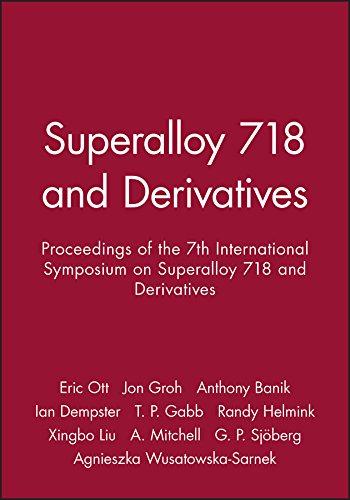 Superalloy 718 and Derivatives: Proceedings of the 7th International Symposium on Superalloy 718 and Derivatives (1118495225) by TMS; Ott, E. A.; Groh, J. R.; Banik, A.; Dempster, I; Gabb, T. P.; Helmink, R.; Liu, Xingbo; Mitchell, A.; Sjöberg, G. P.; Wusatowska-Sarnek, A.