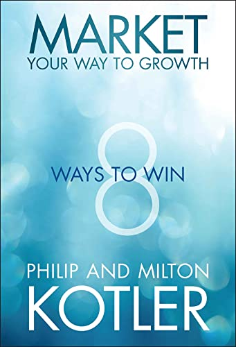 9781118496404: Market Your Way to Growth: 8 Ways to Win