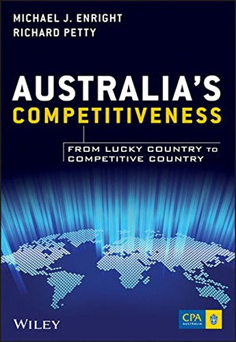 Australias Competitiveness: From Lucky Country to Competitive