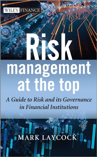 Risk Management At The Top: A Guide to Risk and its Governance in Financial Institutions: Mark ...