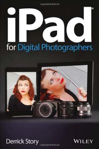 9781118498132: iPad for Digital Photographers