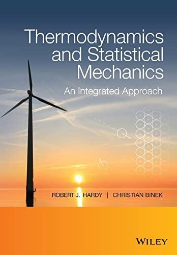 9781118501009: Thermodynamics and Statistical Mechanics: An Integrated Approach