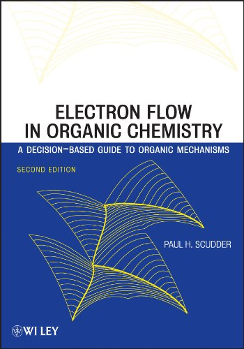 9781118504758: Electron Flow in Organic Chemistry: A Decision-Based Guide to Organic Mechanisms