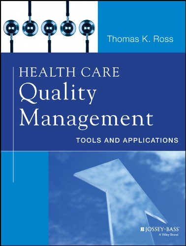 9781118505533: Health Care Quality Management: Tools and Applications