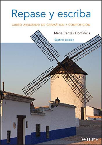 Repase y escriba: Curso avanzado de gramatica: Dominicis, Mar?a Canteli