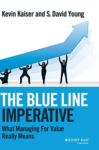 9781118510889: The Blue Line Imperative: What Managing for Value Really Means