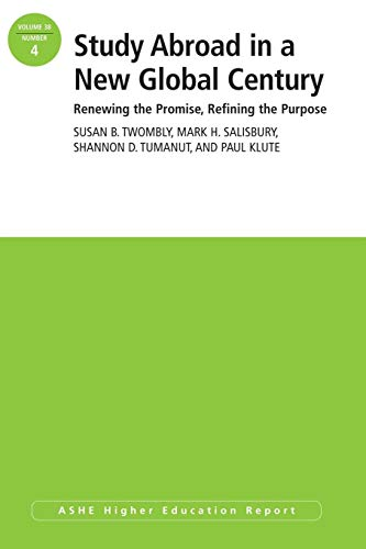 9781118511374: Study Abroad in a New Global Century: Renewing the Promise, Refining the Purpose, ASHE Higher Education Report (Volume 38)