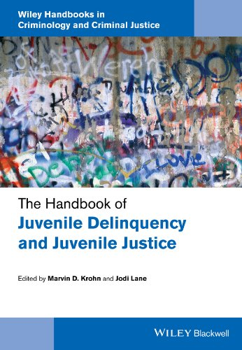 The Handbook of Juvenile Delinquency and Juvenile Justice (Wiley Handbooks in Criminology and ...