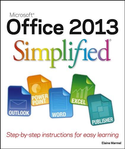 Office 2013 Simplified: Marmel, Elaine