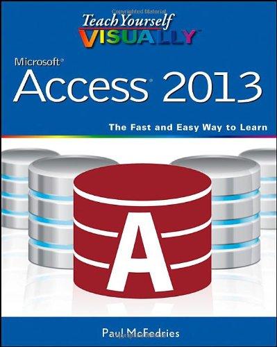 9781118517703: Teach Yourself Visually Access 2013 (Teach Yourself Visually (Tech))