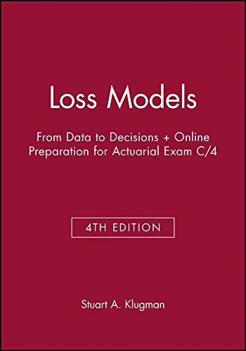 Loss Models: From Data to Decisions, 4th Edition Book + Online Preparation for Actuarial Exam C&#...