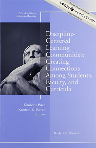 9781118518632: Discipline-Centered Learning Communities: Creating Connections Among Students, Faculty, and Curricula: New Directions for Teaching and Learning, Number 132