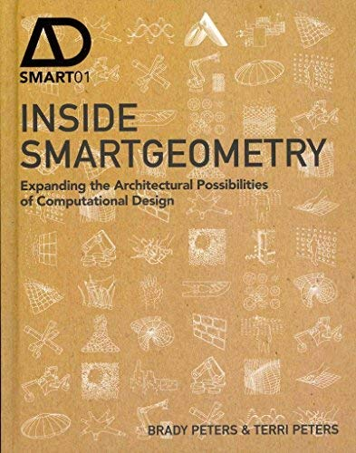 9781118522462: Inside Smart Geometry: Expanding the Architectural Possibilities of Computational Design