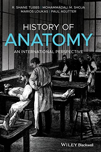 9781118524251: History of Anatomy: An International Perspective