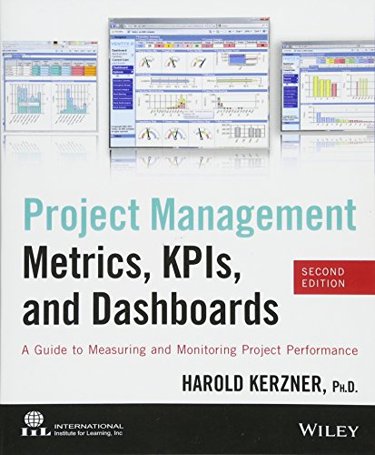9781118524664: Project Management Metrics, KPIs, and Dashboards: A Guide to Measuring and Monitoring Project Performance