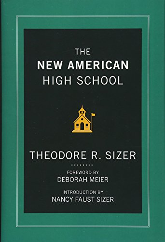 The New American High School: Sizer, Ted; Sizer, Theodore R.