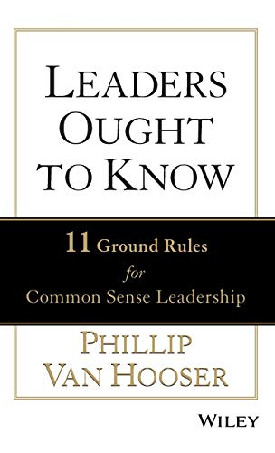 9781118529263: Leaders Ought to Know: 11 Ground Rules for Common Sense Leadership