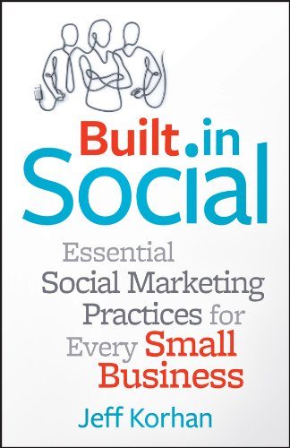 9781118529744: Built-In Social: Essential Social Marketing Practices for Every Small Business