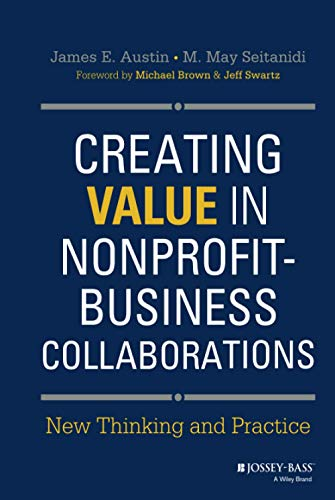 9781118531136: Creating Value in Nonprofit-Business Collaborations: New Thinking and Practice