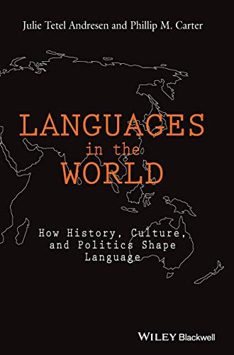 9781118531259: Languages In The World: How History, Culture, and Politics Shape Language