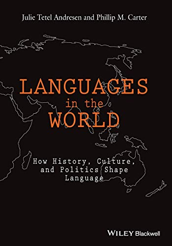 9781118531280: Languages In The World: How History, Culture, and Politics Shape Language
