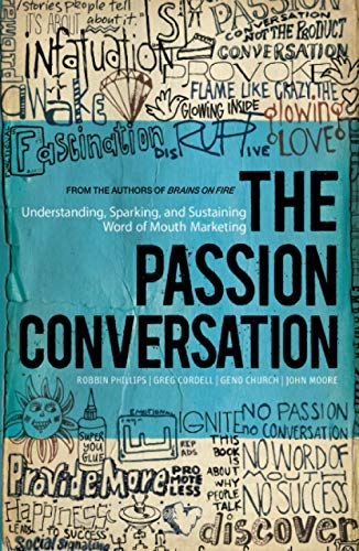 9781118533338: The Passion Conversation: Understanding, Sparking, and Sustaining Word of Mouth Marketing