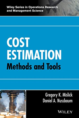 Cost Estimation: Methods and Tools (Wiley Series in Operations Research and Management Science): ...