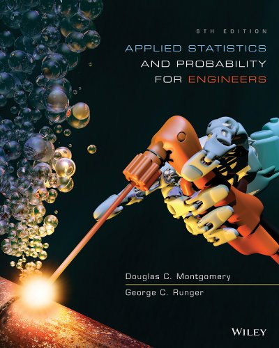 Applied Statistics and Probability for Engineers: Douglas C. Montgomery,