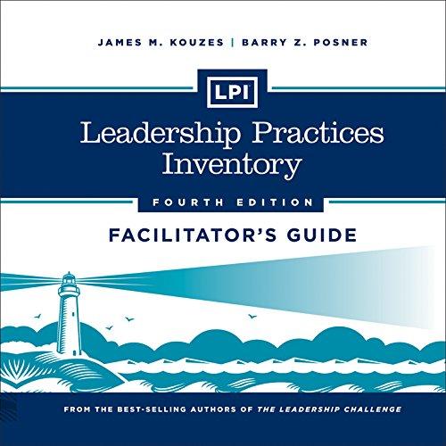 LPI: Leadership Practices Inventory Deluxe Facilitator's Guide: James M. Kouzes;