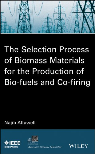 9781118542668: The Selection Process of Biomass Materials for the Production of Bio-Fuels and Co-firing (IEEE Press Series on Power Engineering)