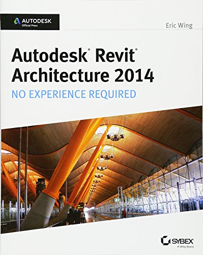 9781118542743: Autodesk Revit Architecture 2014: No Experience Required Autodesk Official Press