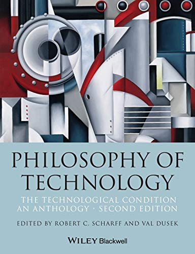 9781118547250: Philosophy of Technology: The Technological Condition: An Anthology