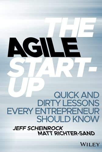 9781118548264: The Agile Startup: Quick and Dirty Lessons Every Entrepreneur Should Know