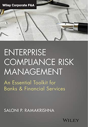 9781118550281: Enterprise Compliance Risk Management: An Essential Toolkit for Banks and Financial Services (Wiley Corporate F&A)