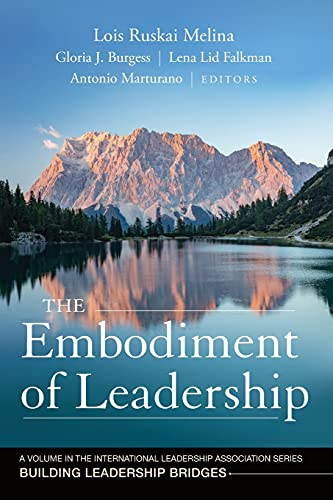 9781118551615: The Embodiment of Leadership: A Volume in the International Leadership Series, Building Leadership Bridges