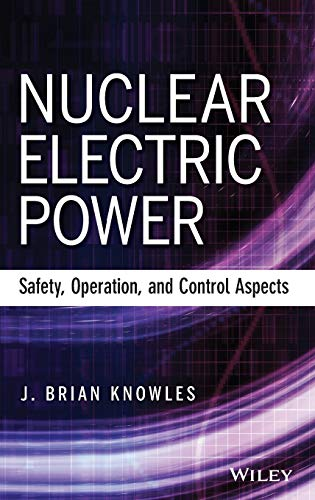 9781118551707: Nuclear Electric Power: Safety, Operation, and Control Aspects