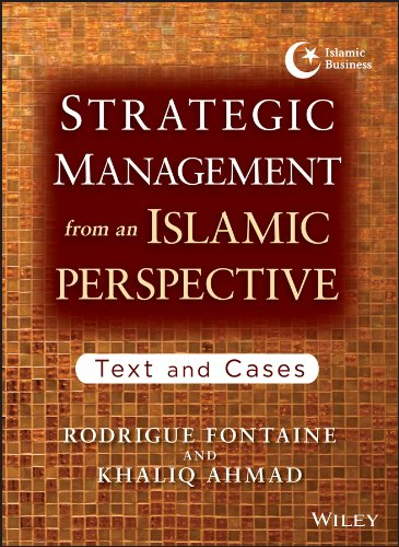 9781118553053: Strategic Management from an Islamic Perspective: Text and Cases (Islamic Finance Series)