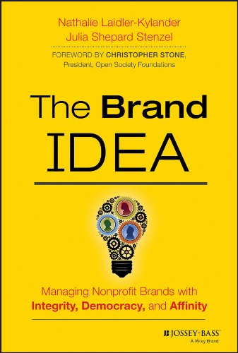 9781118555835: The Brand IDEA: Managing Nonprofit Brands with Integrity, Democracy, and Affinity