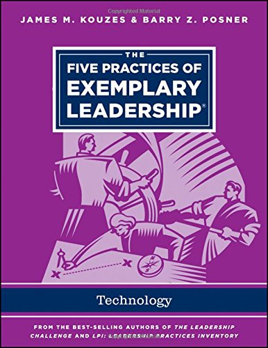 9781118556306: The Five Practices of Exemplary Leadership - Technology (J-B Leadership Challenge: Kouzes/Posner)