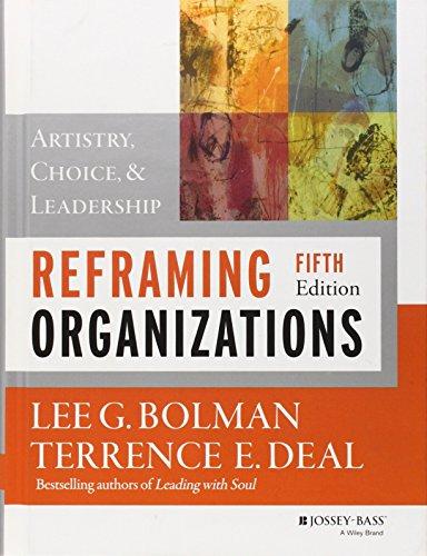 9781118557389: Reframing Organizations: Artistry, Choice, and Leadership