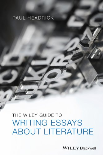 9781118560723: The Wiley Guide to Writing Essays about Literature