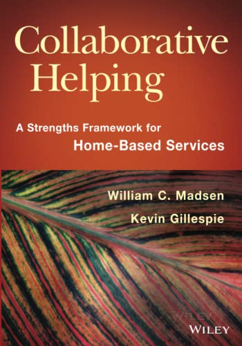9781118567630: Collaborative Helping: A Strengths Framework for Home-Based Services