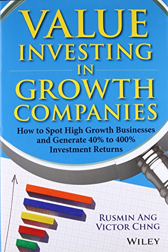 Value Investing in Growth Companies: How to: Ang, Rusmin, Chng,